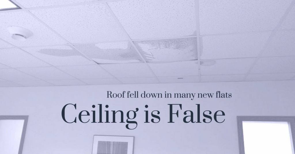 False Ceiling is Falling for new Flats in Delhi NCR